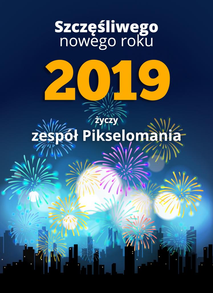 Życzenia noworoczne 2019 - Pikselomania